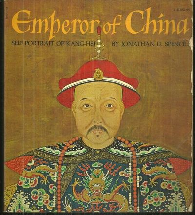 EMPEROR OF CHINA Self-Portrait of K'Ang-Hsi, Spence, Jonathan