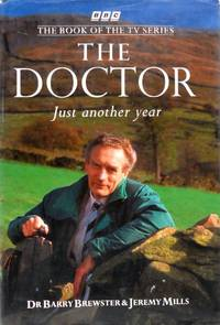 The Doctor: Just Another Year by  Jeremy Mills Barry Brewster - Hardcover - 1991 - from Bookbarn International and Biblio.com
