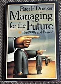 Managing for the Future, The 1990's and Beyond