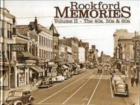 image of Rockford Memories, Volume II: The 40s, 50s & 60s