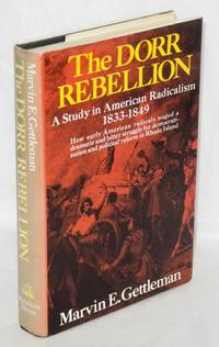 image of The Dorr Rebellion; a study in American radicalism, 1833-1849