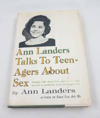 Ann Landers talks to teen-agers about sex by  Ann Landers - Signed First Edition - 1963-01-01 - from Third Person Books (SKU: J8ALTTTAAS)