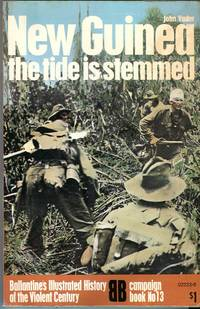 New Guinea: The Tide is Stemmed (Ballantine Campaign Book No. 13) by  John Vader - Paperback - 1st printing - 1971 - from Barbarossa Books Ltd. and Biblio.com