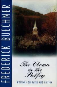 image of The Clown in the Belfry; Writings on Faith and Fiction