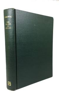An Account of the Island of Ceylon, Containing Its History, Geography, Natural History, with the Manners and Customs of Its Various Inhabitants