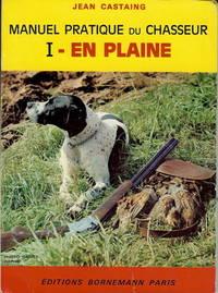 MANUEL PRATIQUE DU CHASSEUR. I - En Plaine