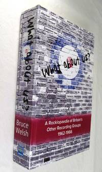 What About Us ?  a Rocklopaedia of Britain's Other Recording Groups  1962 - 1966