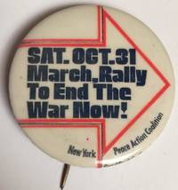 image of Sat. Oct. 31 / March, Rally To End The War Now! [pinback button]