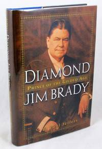 Diamond Jim Brady: Prince of the Gilded Age