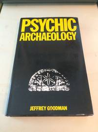 image of Psychic Archaeology: Time Machine to the Past