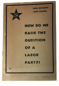 How Do We Raise the Question of a Labor Party