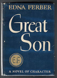 Great Son : A Novel of Character by  Edna Ferber - Signed First Edition - 1945 - from idaho jim (SKU: 23715)