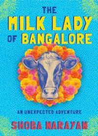 The Milk Lady of Bangalore : An Unexpected Adventure