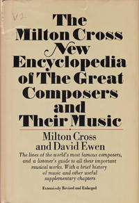The Milton Cross New Encyclopedia of the Great Composers and Their Music Volume Two