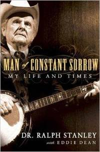 Man of Constant Sorrow: My Life and Times by  Ralph Stanley - Signed First Edition - 2009-10-15 - from Monroe Street Books (SKU: 465899)