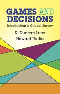 Games and Decisions : Introduction and Critical Survey