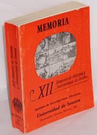 XII Simposio de Historia y Antropologia de Sonora. Vol. 1, Memoria