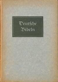 Deutsche Bibeln. Vom altesten Bibeldruck bis zur Lutherbibel.