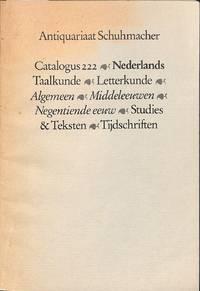 Catalogus 222/n.d.: Nederlands Taalkunde, Letterkunde, Algemeen,  Middeleeuwen, Negentiende eeuw, studies en teksten, tijdschriften.