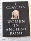 View Image 1 of 7 for I, Claudia: Women in Ancient Rome Inventory #162465