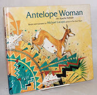 Antelope Woman; an Apache folktale retold and illustrated by Michael Lacapa