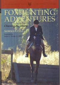 FOXHUNTING ADVENTURES; Chasing the Story