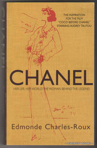 CHANEL : Her Life, Her World, The Woman Behind the Legend
