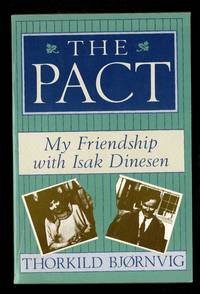 The Pact: My Friendship with Isak Dinesen by  Thorkild Bjrnvig - Paperback - 1987 - from Granada Bookstore  (Member IOBA) and Biblio.com