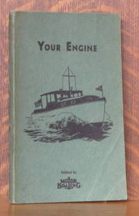 image of YOUR ENGINE - PRINCIPLES OF INSTALLATION, OPERATION, AND CARE OF THE MODERN MARINE ENGINE