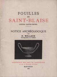 Fouilles de saint-blaise ( ugium-castelveyre ) / notice archeologique