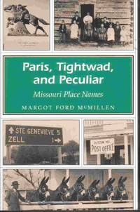 Paris, Tightwad And Peculiar Missouri Place Names by  Margot Ford McMillen - Paperback - First Edtion - 1994 - from Ye Old Bookworm (SKU: 5520)