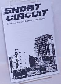 image of Short Circuit: Towards an Anarchist Approach to Gentrification