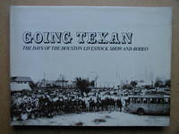 image of Going Texan: The Days of the Houston Livestock Show and Rodeo.