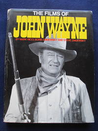 The Films of John Wayne by Mark Ricci, Boris Zmijewsky and Steve Zmijewsky Signed & Inscribed by John Wayne