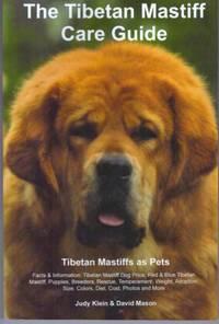 THE TIBETAN MASTIFF CARE GUIDE; Tibetan Mastiffs as Pets