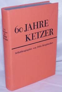 60 Jahre Ketzer: Selbstbiographie