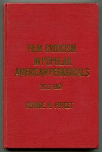 Film Criticism in Popular American Periodicals 1933-1967: A Computer-Assisted Content Analysis (The Revisionist Press Cinema Series #3)