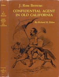 J. Ross Browne: Confidential Agent in Old California
