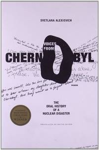 Voices from Chernobyl: The Oral History of a Nuclear Disaster by  Svetlana Alexievich - Paperback - from World of Books Ltd (SKU: GOR004043735)