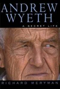 Andrew Wyeth: A Secret Life by Richard Meryman - Hardcover - 1996-03-08 - from Books Express (SKU: 0060171138n)