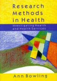 Research Methods in Health: Investigating Health and Health Services by Ann Bowling - Paperback - 1997-01-15 - from Books Express and Biblio.com