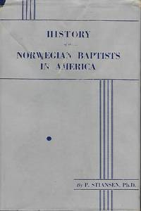 HISTORY OF THE NORWEGIAN BAPTISTS IN AMERICA