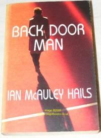 Back door man by  Ian McAuley: Hails - Paperback - 1992 - from Nigel Smith Books (SKU: 9626-18)