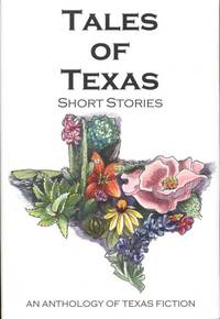 Tales of Texas: Short Stories (An Anthology of Texas Fiction)