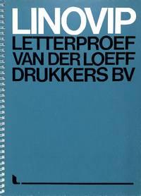 LINOVIP. Letterproef Van Der Loeff Drukkers bv.
