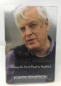 The Wars Against Saddam: Taking the Hard Road to Baghdad by  John Simpson - Hardcover - 2003-11-07 - from Cambridge Recycled Books (SKU: EX07200927006)