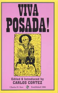 Viva Posada. A Salute to the Great Printmaker of the Mexican Revolution