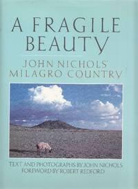 A fragile beauty. John Nichols' Milagro Country by NICHOLS' John - Hardcover - 1987 - from Studio Bibliografico Marini (SKU: 112630)