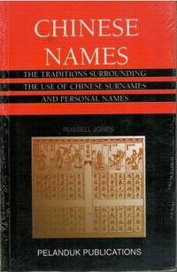 Chinese Names: The Traditions Surrounding the Use of Chinese Surnames and Personal Names