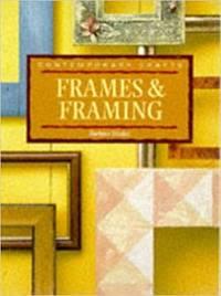 Contemporary Crafts:Frames and Framing